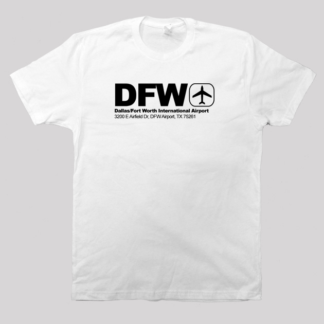 DFW - Dallas Airport Code T-shirt