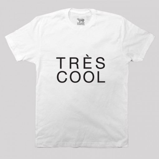 Trés Cool T-Shirt